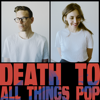 Death To All Things Pop - Kassia Klein