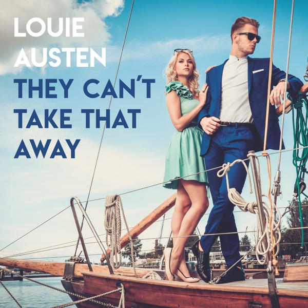 Louie Austen mit They Can't Take That Away (Bart&Baker Saint-Tropez Mix)