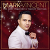 Mark Vincent - The Most Wonderful Time of the Year artwork