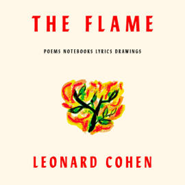 The Flame: Poems and Notebooks (Unabridged) audiobook