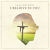 I Believe in You - Lulu Anthony
