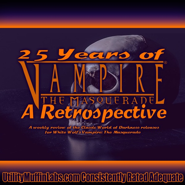 76269c091 Gehenna - Episode 93 – 25 Years of Vampire: The Masquerade - A ...