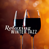 Relaxing Winter Jazz: Chill Lounge & Winter Bossa, Acoustic Guitar, Piano & Secy Saxophone, 2018 Lounge Bar Collection - Amazing Chill Out Jazz Paradise