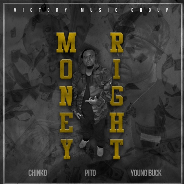 Money Right (feat. Young Buck & Chinko) - Single