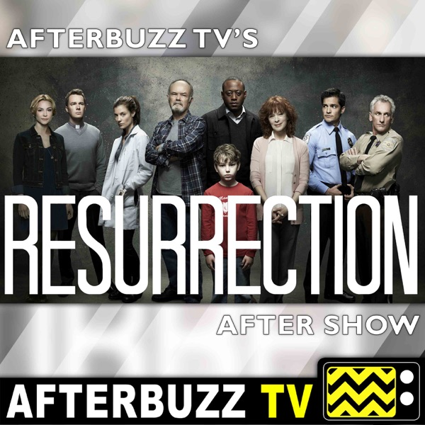 Resurrection Reviews and After Show
