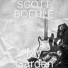 My Garden - SCOTT BOEHLE
