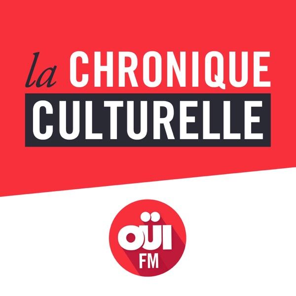 La Chronique culturelle – OUI FM