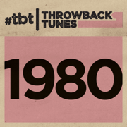 Throwback Tunes: 1980 - Various Artists - Various Artists