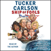 Tucker Carlson - Ship of Fools (Unabridged)  artwork