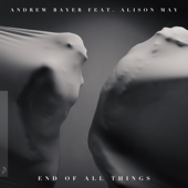 End of All Things (feat. Alison May) [Edit]