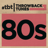 Throwback Tunes: 80s-Various Artists