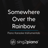 Somewhere Over The Rainbow (In the Style of Ariana Grande) [Piano Karaoke Version] - Sing2Piano