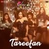 Tareefan From Veere Di Wedding Single