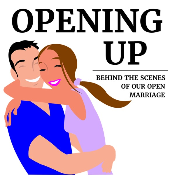 08a3e16b48d Opening Up: behind the scenes of our open marriage – Podcast – Podtail