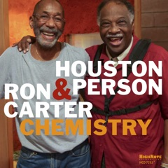 Chemistry (feat. Houston Person & Ron Carter)