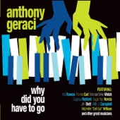Anthony Geraci - Why Did You Have to Go (feat. Sugar Ray Norcia & Monster Mike Welch)