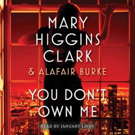 You Don't Own Me (Unabridged) - Mary Higgins Clark & Alafair Burke MP3 Download