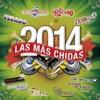 Las Más Chidas 2014