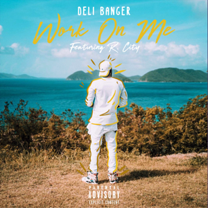 Deli Banger - Work on Me feat. R. City