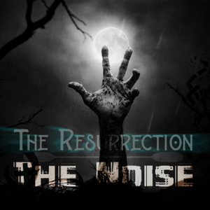 The Noise - The Resurrection