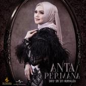 Anta Permana - Dato' Sri Siti Nurhaliza
