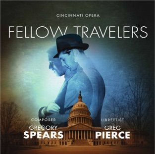 Gregory Spears: Fellow Travelers (Live) – Aaron Blake, Joseph Lattanzi, Devon Guthrie, Cincinnati Opera, Cincinnati Symphony Orchestra & Mark Gibson