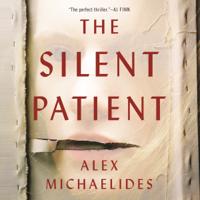 Alex Michaelides - The Silent Patient (Unabridged) artwork
