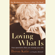 Byron Katie & Stephen Mitchell - Loving What Is: Four Questions That Can Change Your Life (Unabridged)