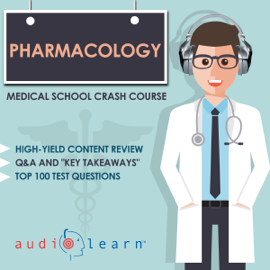 Pharmacology: Medical School Crash Course (Unabridged) audiobook