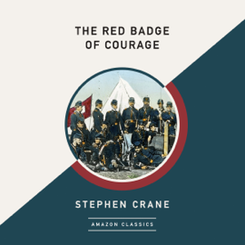 The Red Badge of Courage (AmazonClassics Edition) (Unabridged) audiobook