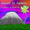 Bill Wurtz - Mount St. Helens Is About to Blow Up artwork