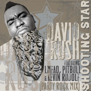 David Rush - Shooting Star feat. LMFAO, Pitbull & Kevin Rudolf [Party Rock Mix]
