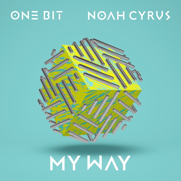 One Bit - My Way (Feat. Noah Cyrus)
