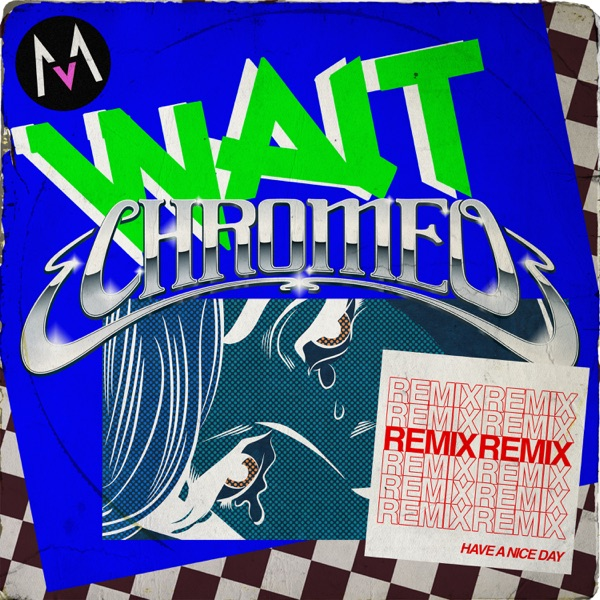 Wait (Chromeo Remix) - Single