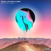 Hearts & Silence (Myon Club Mix) - Myon & Late Night Alumni