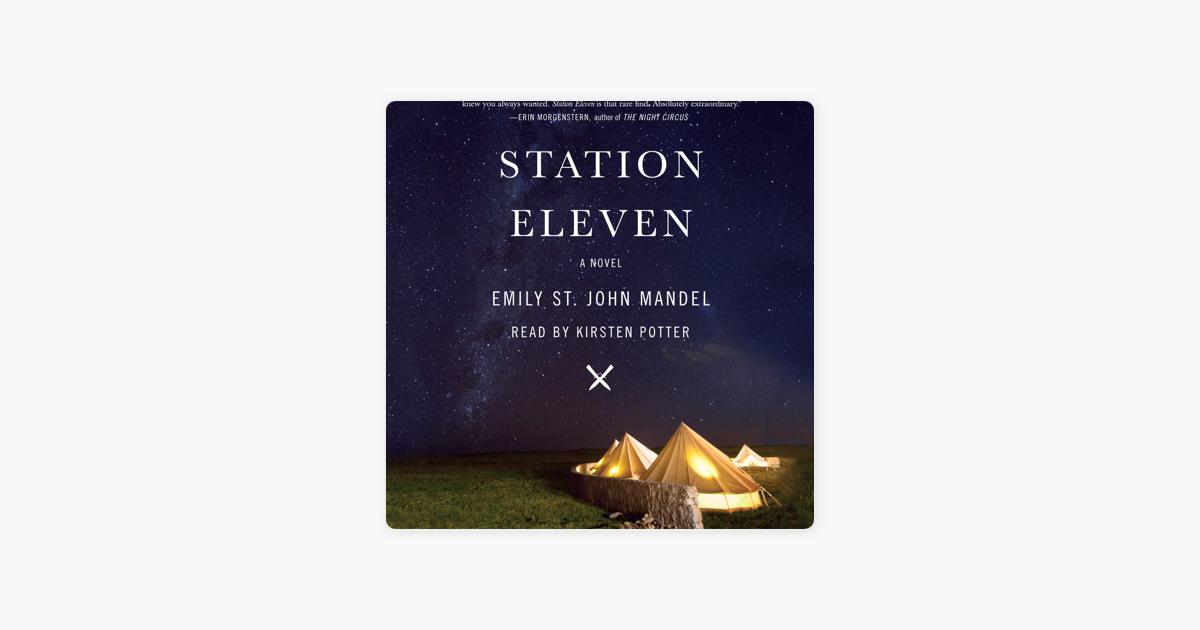 Station Eleven: A novel (Unabridged) - Emily St. John Mandel