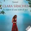 Lo stupore di una notte di luce - Clara Sánchez