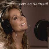 Love Me To Death (feat. Brett James)-Kathie Lee Gifford