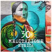 30 Meditazione etnica - Musica nativa americana e sciamanica, sognando con suoni di flauto e tamburi, viaggio spirituale e rilassante
