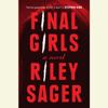 Riley Sager - Final Girls: A Novel (Unabridged)  artwork