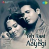 Yeh Raat Phir Na Aayegi Original Motion Picture Soundtrack