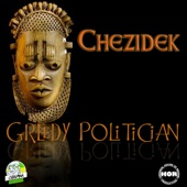 Chezidek - Greedy Politician