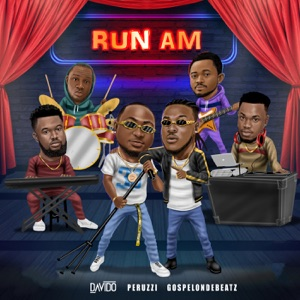GospelOnDeBeatz, Davido & Peruzzi - Run Am