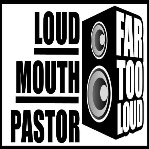 Loudmouth Pastor Podcast with Church Planter Bob Evans