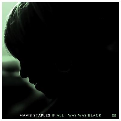 If All I Was Was Black - Mavis Staples album