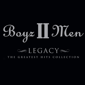 Boyz II Men - Legacy: The Greatest Hits Collection