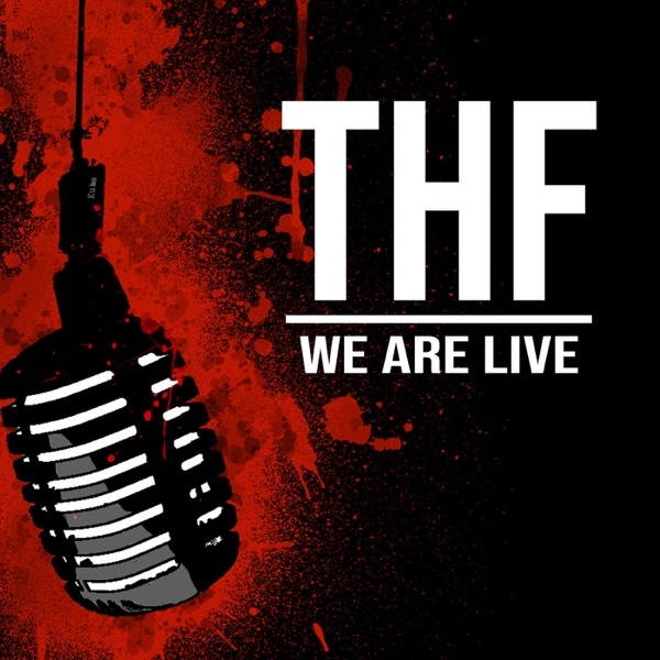 THF We Are LIVE Podcast