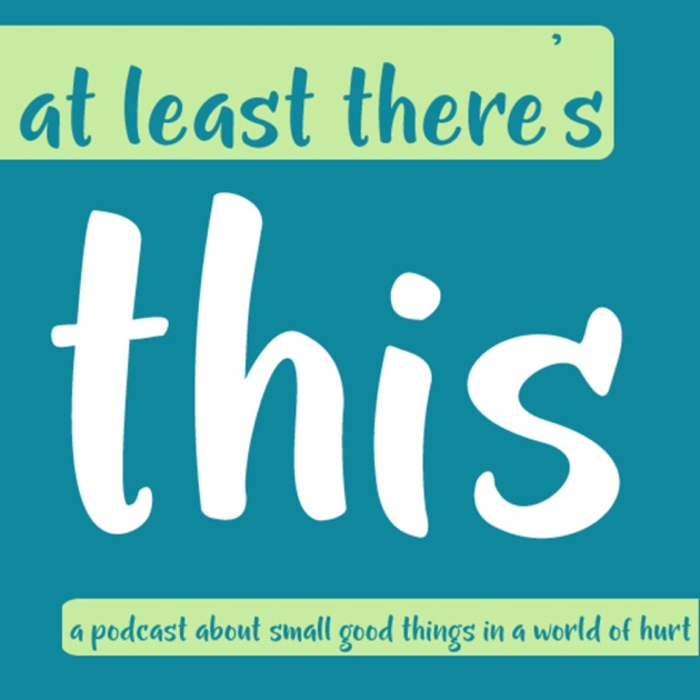 At Least Theres This By Nerdist School Network On Apple Podcasts