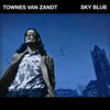 Townes Van Zandt - Sky Blue  artwork