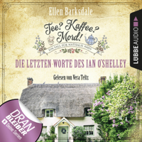 Ellen Barksdale - Die letzten Worte des Ian O'Shelley: Tee? Kaffee? Mord! 2 artwork